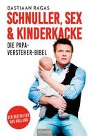 Bastiaan Ragas: Schnuller, Sex & Kinderkacke ★★★★