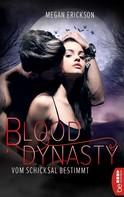 Megan Erickson: Vom Schicksal bestimmt - Blood Dynasty ★★★★★