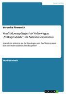 """Veronika Firmenich: Von Volksempfänger bis Volkswagen. """"Volksprodukte"""" im Nationalsozialismus"""