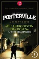 Anette Strohmeyer: Porterville - Folge 08: Die Chronistin des Bösen ★★★★