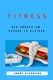 Fitness - Der Führer um Gesund zu bleiben!