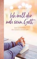 Helen Grace Lescheid: Ich will dir nah sein, Gott