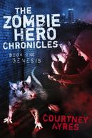 Courtney Ayres: The Zombie Hero Chronicles