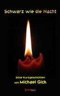 Michael Gick: Schwarz wie die Nacht – böse Kurzgeschichten ★★★★★