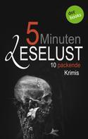 Barbara Gothe: 5 Minuten Leselust - Band 3: 10 packende Krimis ★★★★★
