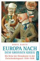 Boris Barth: Europa nach dem Großen Krieg ★★★★