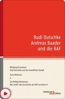 Wolfgang Kraushaar: Rudi Dutschke Andreas Baader und die RAF ★★★★