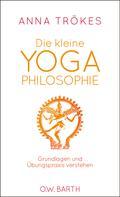 Anna Trökes: Die kleine Yoga-Philosophie ★★★★