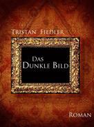 Tristan Fiedler: Das Dunkle Bild ★★