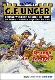 G. F. Unger Sonder-Edition 151 - Western - Drango, der Kämpfer