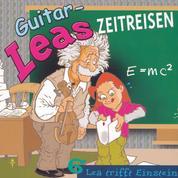Guitar-Leas Zeitreisen - Teil 6: Lea trifft Einstein