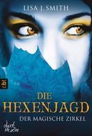 Lisa J. Smith: Der magische Zirkel - Die Hexenjagd ★★★★★