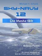 Michael Schenk: Sky-Navy 12 - Die Maske fällt ★★★★★