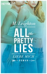 Liebe mich - All The Pretty Lies 3 - Roman