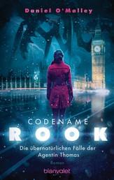Codename Rook - Die übernatürlichen Fälle der Agentin Thomas - Roman