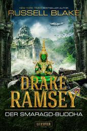 DER SMARAGD-BUDDHA (Drake Ramsey 2) - Thriller, Abenteuer