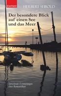 Herbert Seibold: Der besondere Blick auf einen See und das Meer