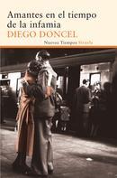 Diego Doncel: Amantes en el tiempo de la infamia