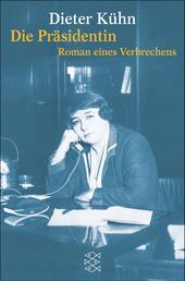 Die Präsidentin - Roman eines Verbrechens