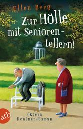 Zur Hölle mit Seniorentellern! - (K)ein Rentner-Roman