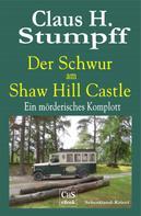 Claus H. Stumpff: Der Schwur am Shaw Hill Castle