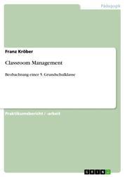 Classroom Management - Beobachtung einer 5. Grundschulklasse