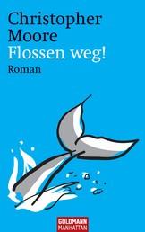 Flossen weg! - Roman