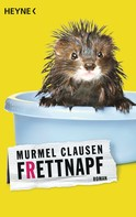 Murmel Clausen: Frettnapf ★★★★