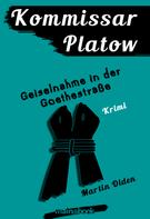Martin Olden: Kommissar Platow, Band 7: Geiselnahme in der Goethestraße ★★★★