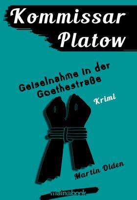 Kommissar Platow, Band 7: Geiselnahme in der Goethestraße