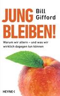 Bill Gifford: Jung bleiben! ★★★★