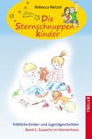 Rebecca Netzel: Die Sternschnuppenkinder - Band 1
