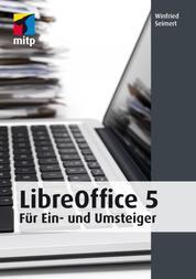 LibreOffice 5 - für Ein- und Umsteiger