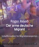 Roger Reyab: Der arme deutsche Migrant ★★★