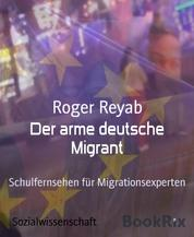 Der arme deutsche Migrant - Schulfernsehen für Migrationsexperten