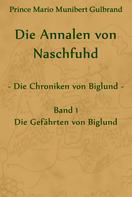 Prince Mario Munibert Gulbrand: Die Annalen von Naschfuhd; aus den Chroniken von Biglund
