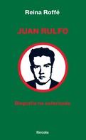 Reina Roffé: Juan Rulfo