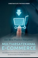 Christian Flick: Der Best Practice Ratgeber: Multiabsatzkanal E-Commerce