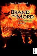 Sven R. Kantelhardt: Brand und Mord. Die Britannien-Saga