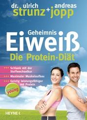 Forever Young - Geheimnis Eiweiß - Die Protein-Diät – aktualisierte Neuausgabe 2014