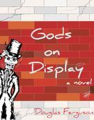 Douglas Ferguson: Gods on Display