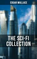 Edgar Wallace: THE SCI-FI COLLECTION OF EDGAR WALLACE