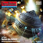 """Perry Rhodan 2651: Rettet die BASIS! - Perry Rhodan-Zyklus """"Neuroversum"""""""