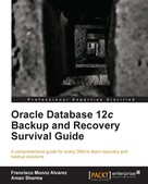 Francisco Munoz Alvarez: Oracle Database 12c Backup and Recovery Survival Guide