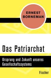 Das Patriarchat - Ursprung und Zukunft unseres Gesellschaftssystems