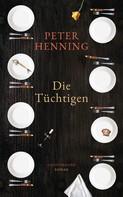 Peter Henning: Die Tüchtigen ★★★★