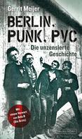 Gerrit Meijer: Berlin, Punk, PVC ★★★