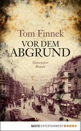 Vor dem Abgrund - Historischer Roman