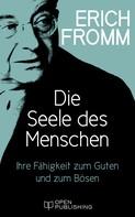 Erich Fromm: Die Seele des Menschen. Ihre Fähigkeit zum Guten und zum Bösen ★★★★