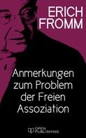 Erich Fromm: Anmerkungen zum Problem der Freien Assoziation